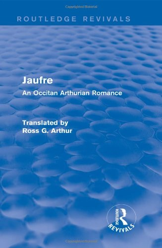 Jaufre (Routledge Revivals): An Occitan Arthurian Romance by Routledge