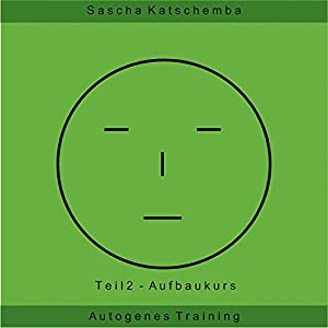 Aufbaukurs (Autogenes Training 2) Hörbuch