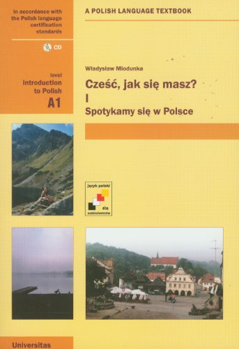 Czesc, Jak Sie Masz? Level A1: Introduction to Polish: A Polish Language Textbook (English and Polish Edition)