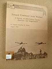 Toward combined arms warfare: A survey of…