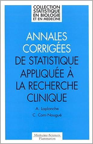 Téléchargez le livre Annales corrigées de statistique appliquée à la recherche clinique PDF by Catherine Com-Nougué,Agnès Laplanche
