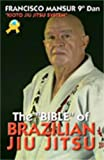 The Bible of Brazilian Jiu Jitsu, Francisco Mansur, 849649215X