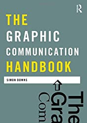 The Graphic Communication Handbook (Media Practice)