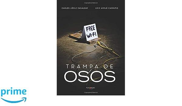 Trampa de osos (Spanish Edition): Carlos López, Eric Arrué: 9788417205324: Amazon.com: Books