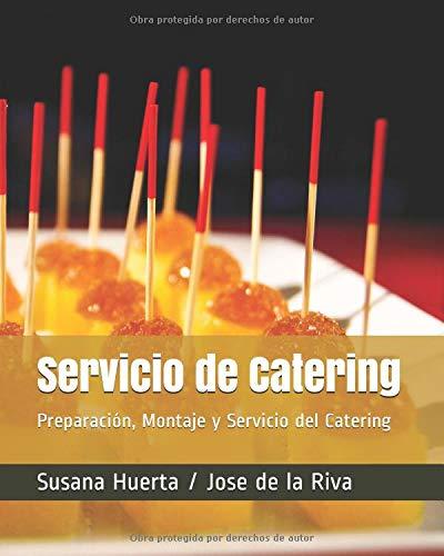 Servicio de Catering Preparación, Montaje y Servicio del Catering  [Riva, Susana Huerta / Jose de la] (Tapa Blanda)