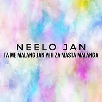 Ta Me Malang Jan Yeh Za Masta Malanga By Neelo Jan On Amazon Music Amazon Com