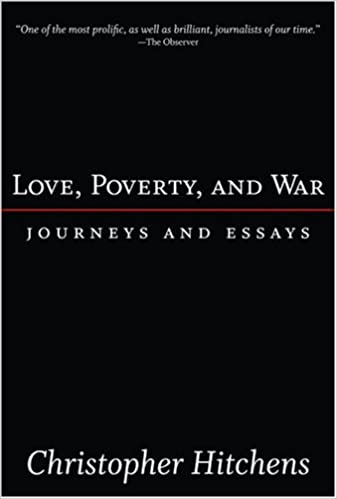 English Essay Question Examples Love Poverty And War Journeys And Essays Nation Books Christopher  Hitchens Amazoncom Books Examples Of Thesis Statements For English Essays also Descriptive Essay Thesis Love Poverty And War Journeys And Essays Nation Books  Science And Society Essay