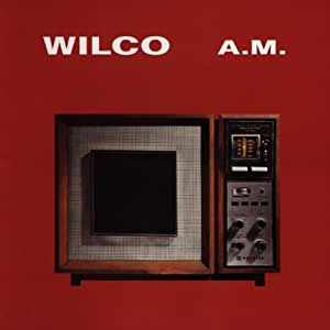 A.M. by WILCO (1995-04-17)