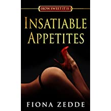 Insatiable Appetites (How Sweet It Is Book 4)