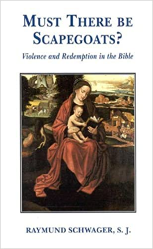 Must There Be Scapegoats: Violence and Redemption in the Bible