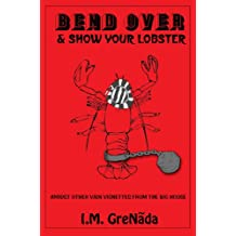 Bend Over and Show Your Lobster