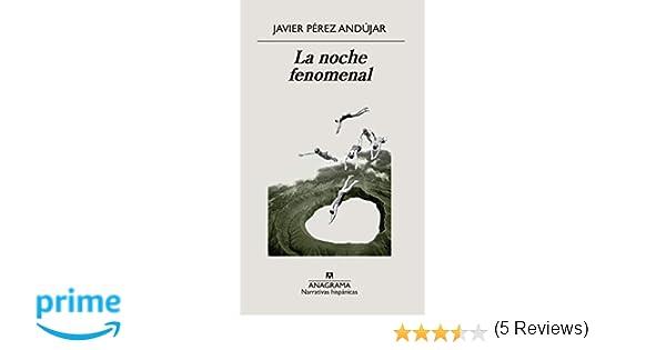 La noche fenomenal: 622 (NARRATIVAS HISPANICAS): Amazon.es: Javier ...