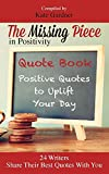 img - for The Missing Piece in Positivity Quote Book: 24 Positive Quotes to Uplift Your Day book / textbook / text book