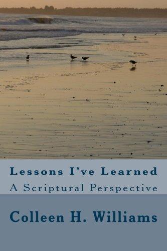 Lessons I've Learned: A Scriptural (Scriptural Lessons)