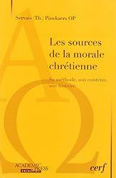 Les sources de la morale chrétienne : Sa méthode, son contenu, son histoire
