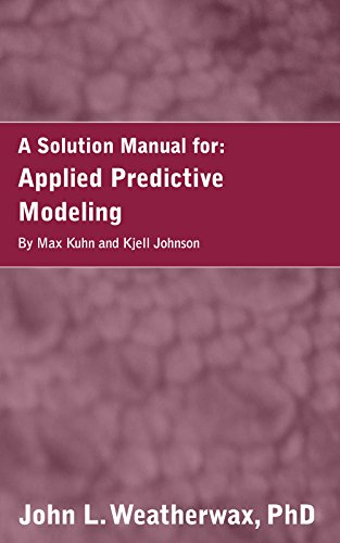 Manual Kuhn (A Solution Manual and Notes for:Applied Predictive Modeling by Max Kuhn and Kjell Johnson)