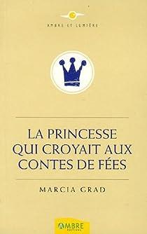 La Princesse qui croyait aux Contes de Fées par Grad