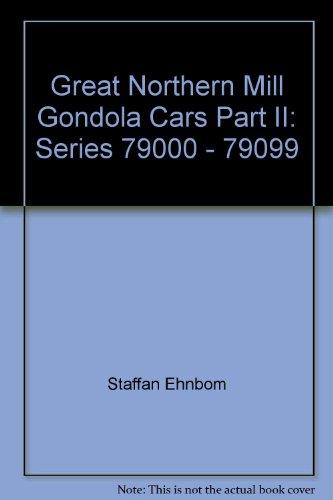 Great Northern Mill Gondola Cars Part II: Series 79000 - 79099 ()