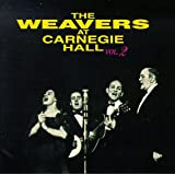 The Weavers At Carnegie Hall Vol. 2