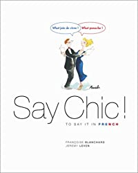 Say Chic ! To say it in French