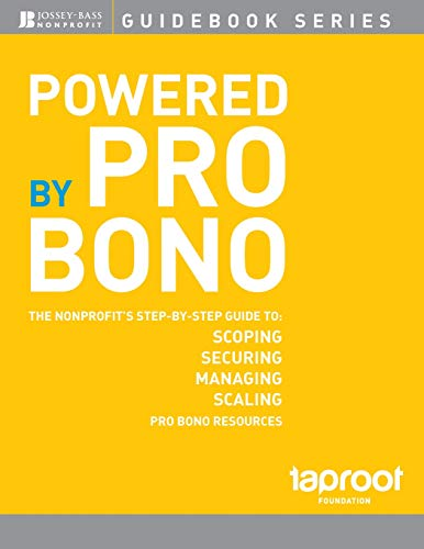 Powered by Pro Bono: The Nonprofits Step-by-Step Guide to Scoping, Securing, Managing, and Scaling Pro Bono Resources