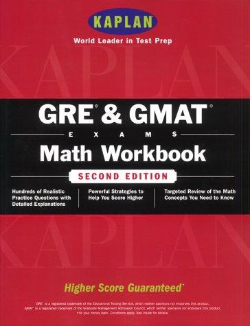 Kaplan GRE & GMAT Math Workbook, 2nd Edition (KAPLAN GRE AND GMAT EXAMS MATH WORKBOOK)