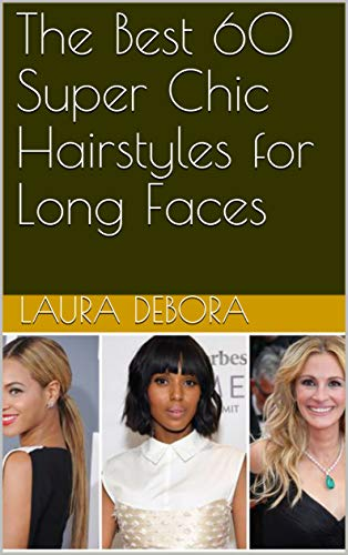 Swell The Best 60 Super Chic Hairstyles For Long Faces Kindle Edition Natural Hairstyles Runnerswayorg