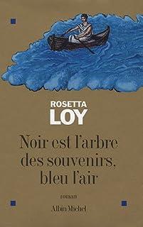 Noir est l'arbre des souvenirs, bleu l'air, Loy, Rosetta
