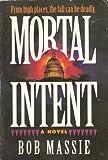 Mortal Intent, Bob Massie, 0840745451
