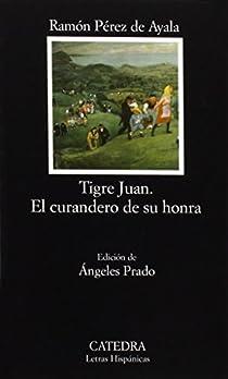 Tigre Juan; El curandero de su honra par Pérez de Ayala