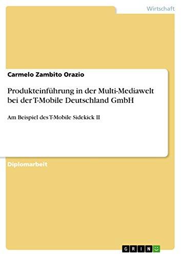 produkteinfuhrung-in-der-multi-mediawelt-bei-der-t-mobile-deutschland-gmbh-am-beispiel-des-t-mobile-