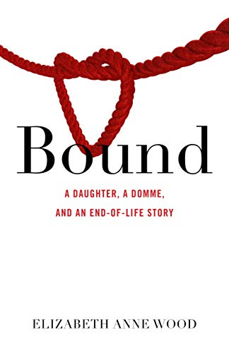 Pdf Parenting Bound: A Daughter, a Domme, and an End-of-Life Story
