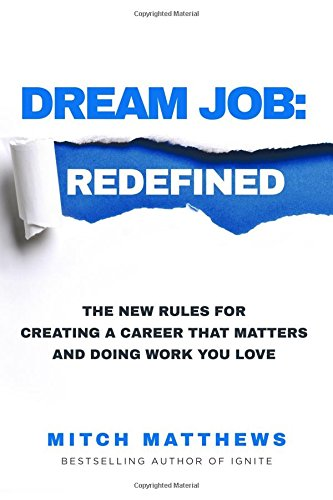 Download Dream Job: Redefined: The New Rules for Creating a Career That Matters and Doing Work You Love pdf