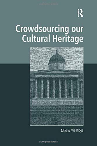 Crowdsourcing our Cultural Heritage [Idioma Inglés] por Mia Ridge