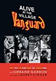 Alive at the Village Vanguard: My Life In and Out of Jazz Time