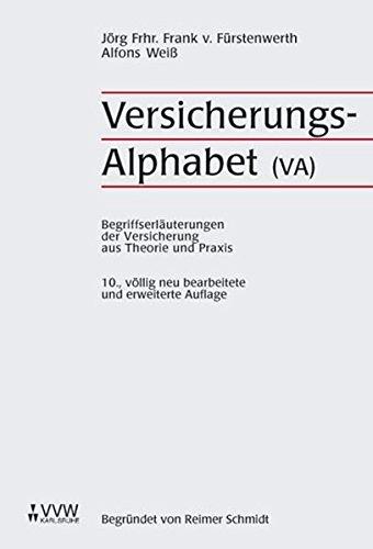 VersicherungsAlphabet (VA): Begriffserläuterungen der Versicherung aus Theorie und Praxis Gebundenes Buch – 7. Dezember 2001 Frank von Fürstenwerth Alfons Weiss VVW GmbH 3884878964