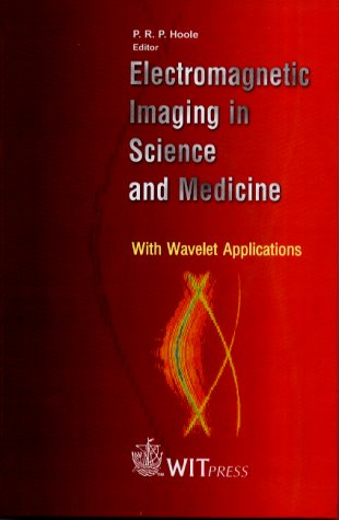 Electromagnetic Imaging in Science and Medicine: With Wavelet Applications ebook