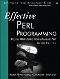 Effective Perl Programming: Ways to Write Better, More Idiomatic Perl (Effective Software Development Series)