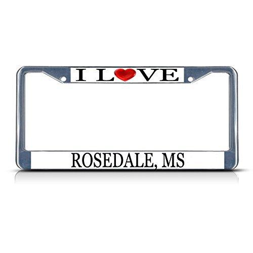 License Plate Frame I Love Heart Rosedale Ms Aluminum Metal License Plate Frame Silver - Rosedale Metal