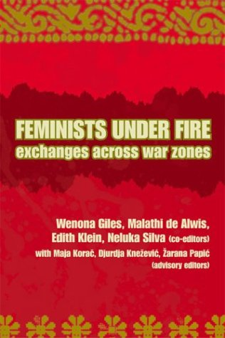 Feminists Under Fire: Exchanges Across War Zones