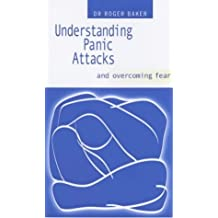 Understanding Panic Attacks and Overcoming Fear by Roger Baker (18-Jul-2003) Paperback