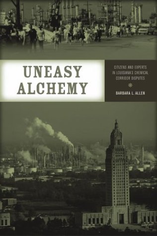 Uneasy Alchemy: Citizens and Experts in Louisiana's Chemical Corridor Disputes (Urban and Industrial Environments)