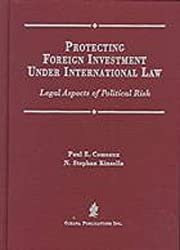 Protecting Foreign Investment Under International Law: Legal Aspects of Political Risk