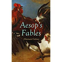 Aesop's Fables (Illustrated Edition): Amazing Animal Tales for Little Children