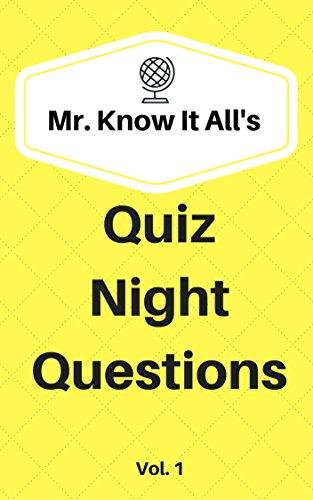 Mr  Know It All's Quiz Night Questions Vol  1: 500 Trivia Questions For  Your Next Quiz Night or Just For Fun