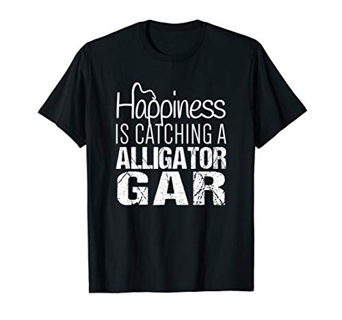 Alligator Gar Shirt | Happiness is Catching Alligator Gar T-Shirt