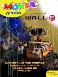 MONTAMANIA. WALL E (�CONSTRUYE TUS PROPIAS ...