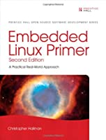 Embedded Linux Primer: A Practical Real-World Approach (2nd Edition) Front Cover