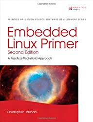 Embedded Linux Primer: A Practical Real-World Approach (Prentice Hall Open Source Software Development)