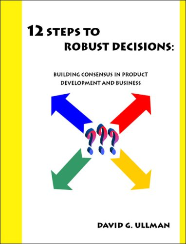 Read Online 12 Steps to Robust Decisions: Building Consensus in Product Development and Business PDF